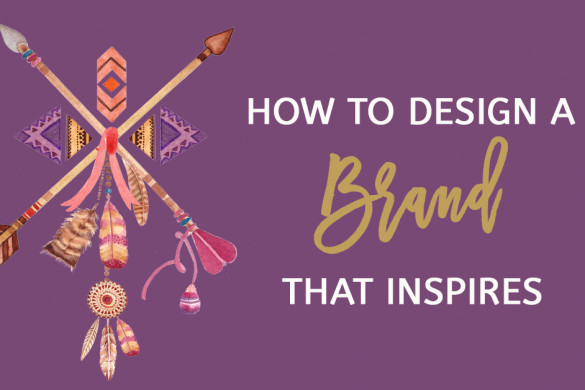 How To Design A Brand That Inspires