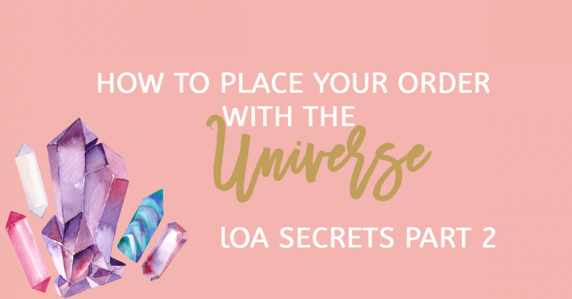 Place Your Order With The Universe