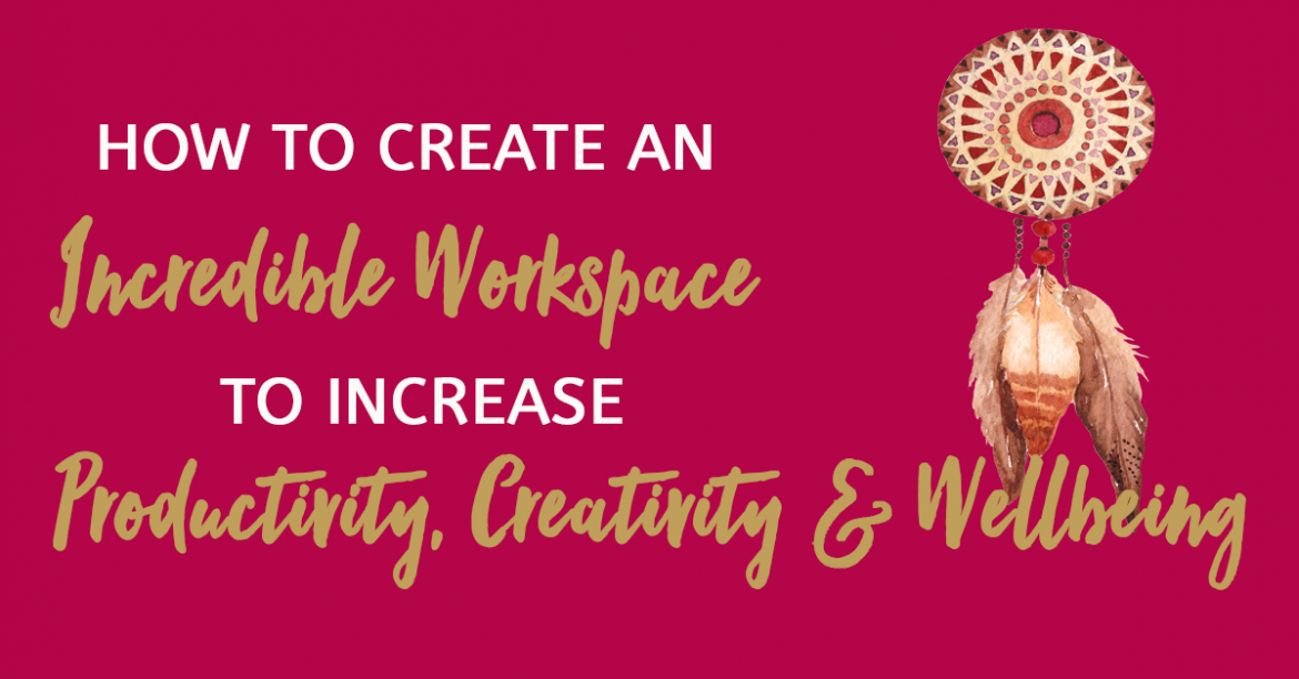 How-To-Create-An-Incredible-Workspace