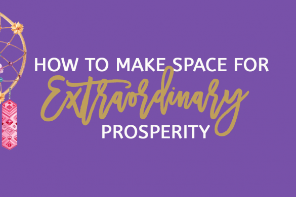 How To Make Space for Immense Prosperity