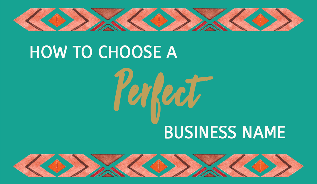 How To Choose The Perfect Business Name